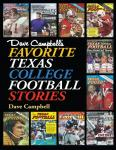 Dave Campbells Favorite Texas College Football Stories